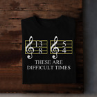 These Are Difficult Time 13 8 5 4 Music Note Men Women t Shirt Cotton Black