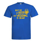 Hochzeit Heirat Junggesellenabschied T-Shirt - Buy me a beer my wedding is near!