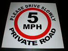 5 MPH Please Drive Slowly Private Road Sign Choice Of Sizes Metal / Plastic