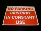 NO PARKING driveway in constant use sign PLASTIC , STICKER , FOAMEX & HOLED