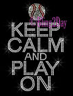 Keep Calm and Play On - BASEBALL - Iron on Rhinestone Transfer Hot Fix Bling Mom