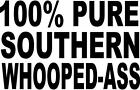 100% pure southern whooped axx rebel redneck   VINYL DECAL STICKER 28 +