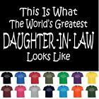Worlds Greatest DAUGHTER IN LAW Mothers Day Birthday Gift Funny T Shirt