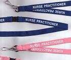 5 'NURSE PRACTITIONER' Pre-Printed Safety Lanyards - Pink or Blue! FREE UK P&P