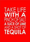 Take Life With A Pinch Of Salt A Slice Of Lime - Inspiring Quote - Wall Word Art