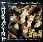 Thorazine - Crazy Uncle Pauls Dead Squirre (1990) - Used - Compact Disc
