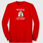 Wine! How Classy People Get Wasted T-shirt College Humor Funny Long Sleeve Tee