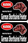 2 Warning protected by German Shorthaired Pointer guard dog breed decal stickers