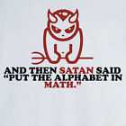 Satan said put the Alphabet in Math, gifts for people who hate Geometry, T 12860
