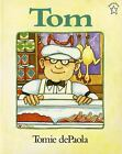 Tom <br/> by dePaola, Tomie | PB | Acceptable