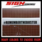 #REMEMBERTHEBUSTER sticker / vinyl / decal # remember the buster paul walker