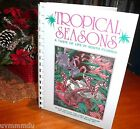TROPICAL SEASONS A Taste of Life in South Florida VGC COOKBOOK HC 1992 1st print