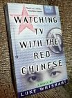 Watching TV With the Red Chinese by Luke Whisnant *UNREAD (1994)