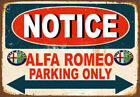 NOTICE ALFA ROMEO PARKING ONLY METAL TIN SIGN POSTER WALL PLAQUE