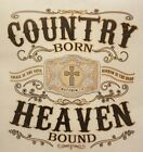 Country Born Heaven Bound Christian Outfitters  SHIRT #1101-A