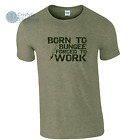 Born to Bungee Forced to Work Mens Funny T-Shirt Humour Bungee Jumping