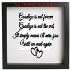 Goodbye is not forever, decal -Vinyl sticker memory box frame quote ribba ect