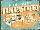 Blechschild If You Want Breakfast In Bed 40,7 x 30,5 cm
