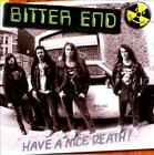 BITTER END - HAVE A NICE DEATH! NEW CD