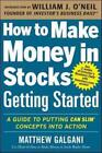 Textbooks Education - HOW TO MAKE MONEY IN STOCKS GETTING STARTED GALGANI MATTHEW ONEIL WILLIAM