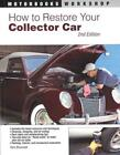 HOW TO RESTORE YOUR COLLECTOR CAR - BROWNELL, TOM/ SCOTT, JASON - NEW PAPERBACK