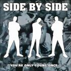 SIDE BY SIDE - YOU'RE ONLY YOUNG ONCE * NEW VINYL RECORD