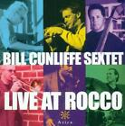 BILL CUNLIFFE - BILL CUNLIFFE SEXTET: LIVE AT ROCCO NEW CD