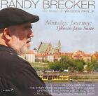 RANDY BRECKER - NOSTALGIC JOURNEY: TYKOCIN JAZZ SUITE NEW CD