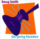 DOUG SMITH - SIX-STRING PARADOX NEW CD