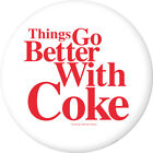 Coca-Cola Things Go Better with Coke Disc White Wall Decal Button Style $56.99  on eBay