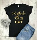 Cat Lover T-shirt, I'd Rather Be With My Cat, Fitted Ladies T-shirt Top Tumblr