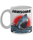 I'm Jawsome Totally Awesome Great White Shark Jaws Coffee Mug Gift