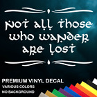 Oriental Home Decor Not All Those Who Wander Are Lost - Vinyl Decal - Various Colors Home Decorative Signs