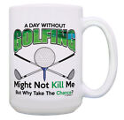 Gag Golf Gifts A Day Without Golfing Why Funny Gifts for 15oz Coffee Mug Tea Cup