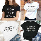 Friends TV Show Unisex T-shirt YOU GOT A FRIEND IN ME Tee Tumblr Fashion Tops image