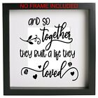 And So Together They Built A Life They Love Frame Decal Vinyl Sticker  Quote