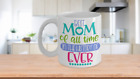 Best Mom In History Ever Coffee Mug Gift
