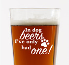 In Dog Beers I've Only Had One Beer Mug  Husband Gift / Boyfriend Birthday Gift