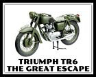 TRIUMPH TR6 MOTORCYCLE THE GREAT ESCAPE STEVE McQUEEN METAL PLAQUE TIN SIGN 2250 €8.31 EUR on eBay