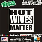 Hot Wives Matter Funny DieCut Vinyl Window Decal Sticker Car Truck SUV JDM