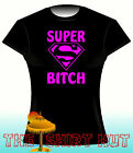 NEW SUPER BITCH LADIES FITTED FUNNY,NOVELTY T SHIRT XS-XL,HEN NIGHT,GIFT