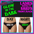 LADIES KNICKERS BRIEFS PERSONALISED MRS WEDDING HEN PARTY NIGHT GLOW IN THE DARK