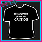 HUNGOVER PLEASE USE CAUTION HANGOVER DRINKING FUNNY SLOGAN TSHIRT