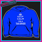 KEEP CALM I'M A TAXI DRIVER ADULTS MENS LADIES HOODIE HOODY GIFT