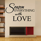 SEASON EVERYTHING WITH LOVE wall quote kitchen removable wall decal