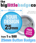 CUSTOM 25mm BADGES, YOUR DESIGN PERSONALISED, BESPOKE, BANDS, HEN, STAG, WEDDING