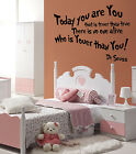 Today you are you, Dr Seuss Quote, Wall Art Sticker Mural Giant Decal, WA396