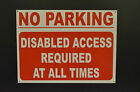 No Parking Disabled Access Required At All Times 3mm Metal Sign Weatherproof