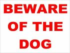 Beware of the Dog Sign for Office Factory Shop or Home 300mm x 200mm