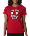 THIS GIRL LOVES JESUS CHRIST CHRISTIAN Ladies T-Shirt S-2XL